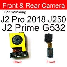 Front & Rear Camera For Samsung Galaxy J2 Prime G532 Main Back Big Small Facing Camera For Samsung J2 Pro 2018 J250 Repair Parts