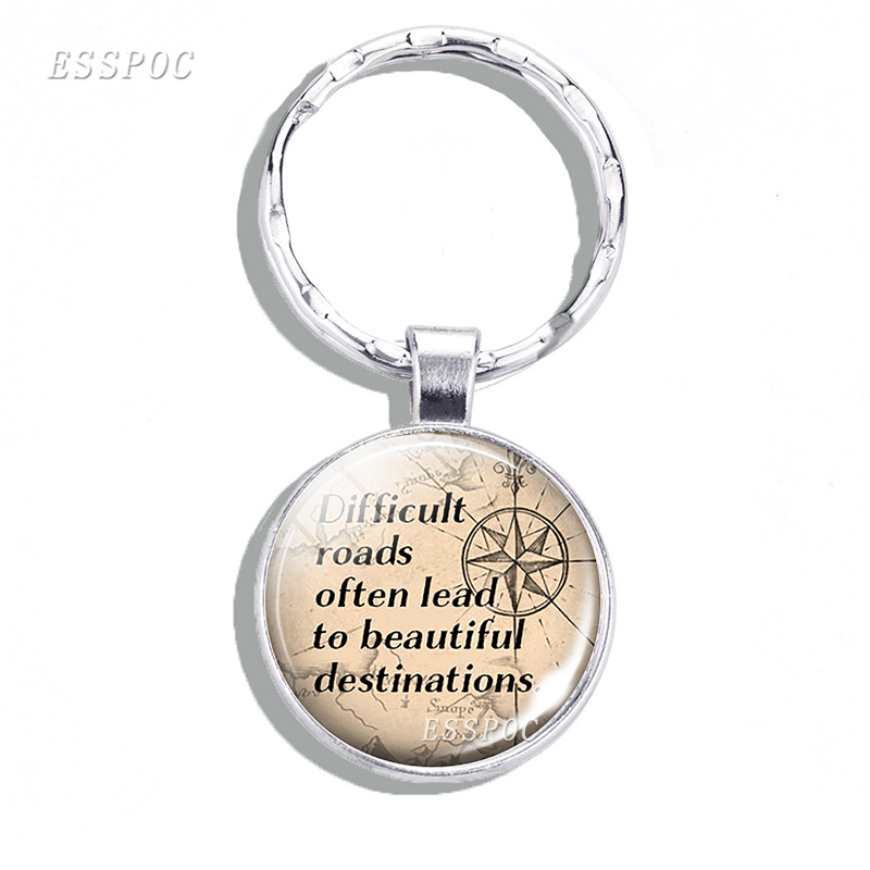 Difficult Roads Often Lead To Beautiful Destinations Quote Keyring Glass Cabochon Silver Car Keychains Handcrafted Jewelry