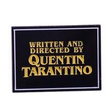 Badge d'affiche de film Quentin taranto broche, écrit et réalisé, voulez-vous vivre dans un de ses films?