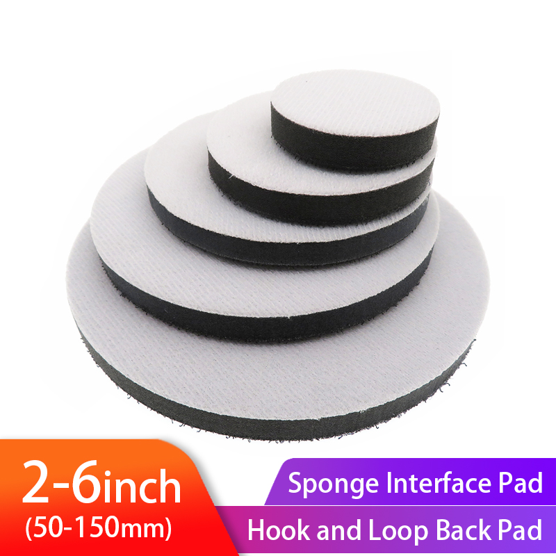 Buffer Protection Disc Sponge Interface Pad 2inch-6inch Soft For Back-up Sanding Pad And Hook & Loop Sanding Discs