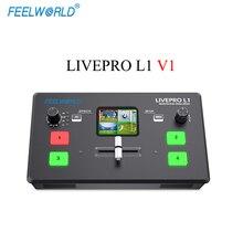 Мультиформат видеомикшер FEELWORLD LIVEPRO L1 V1, коммутатор с 4 входами HDMI и множеством камер, USB3.0 для прямой трансляции