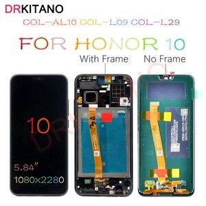 Image 1 - Дисплей DRKITANO для Huawei Honor 10, ЖК дисплей, сенсорный экран с рамкой для Honor 10, ЖК экран + Замена отпечатка пальца