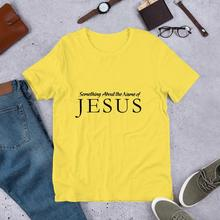 Christian T Shirt  Something About the Name of JESUS