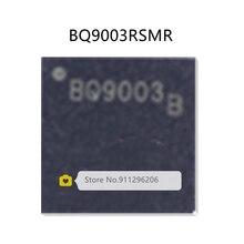 BQ9003RSMR BQ9003RSMR-L1 BQ9003 BQ9003B QFN32 100% Новый оригинальный