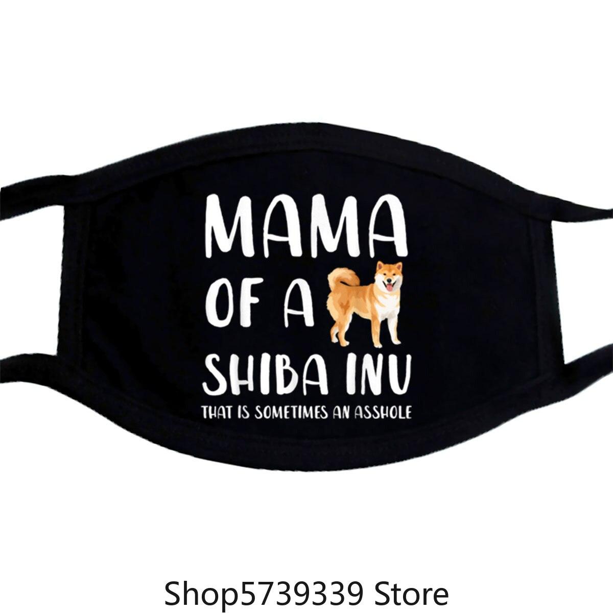 Awesome Mama Of A Shiba Inu That Is Sometimes An Asshole Shiba Mom Mask