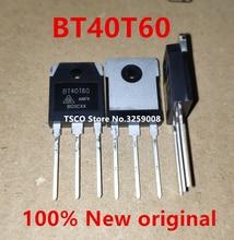 2020 + BT40T60 BT40T60ANF BT40T60ANFK 40A/600V 100% 신품 10PCS
