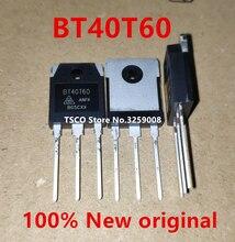 2020 + BT40T60 BT40T60ANF BT40T60ANFK 40A/600V 100% Mới Ban Đầu 10 Chiếc