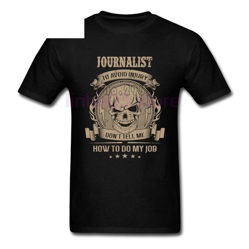 Journalist don't Tell Me How To Do My Job T Shirt men's Summer Crew Neck S Adult Newest Tshirt Great Nage Shirts image