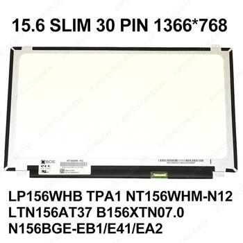 ORIGINAL 30 PIN 15.6 SLIM NT156WHM N42 N22 N21 N12 N156BGE-EA1 EA2 EB1 E41 LP156WHU TPD1/WHB TPA1 B156XTN03.5/07.0 LTN156AT37