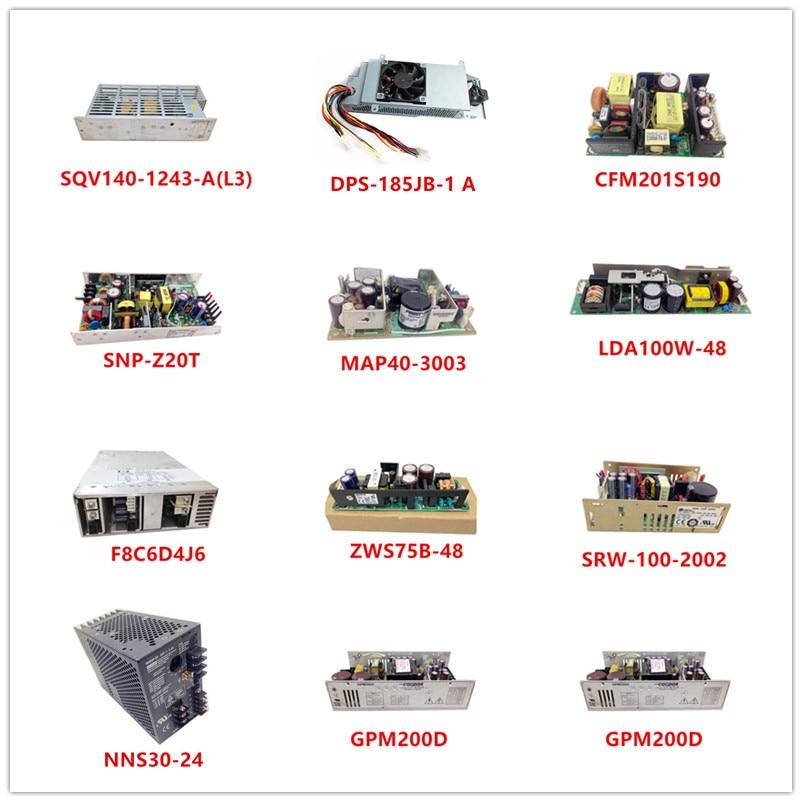 Used SQV140-1243-A(L3)|DPS-185JB-1 A|CFM201S190|SNP-Z20T|MAP40-3003|LDA100W-48|ZWS75B-48|F8C6D4J6|SRW-100-2002|NNS30-24|GPM200D