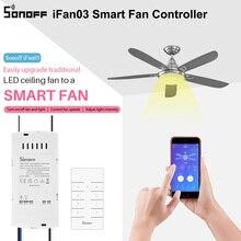 Sonoff IFan03 Smart Fan Schakelaar Converteren Ventilator Om Wifi Slimme Controle Aanpassen Ventilatorsnelheid Plafond Ventilator En Licht Controller Ondersteuning RM433