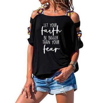 Camiseta cristiana deja que tu fe sea más grande que tu miedo letras impresas mujeres manga corta Sexy ahueca hacia fuera la camiseta del hombro