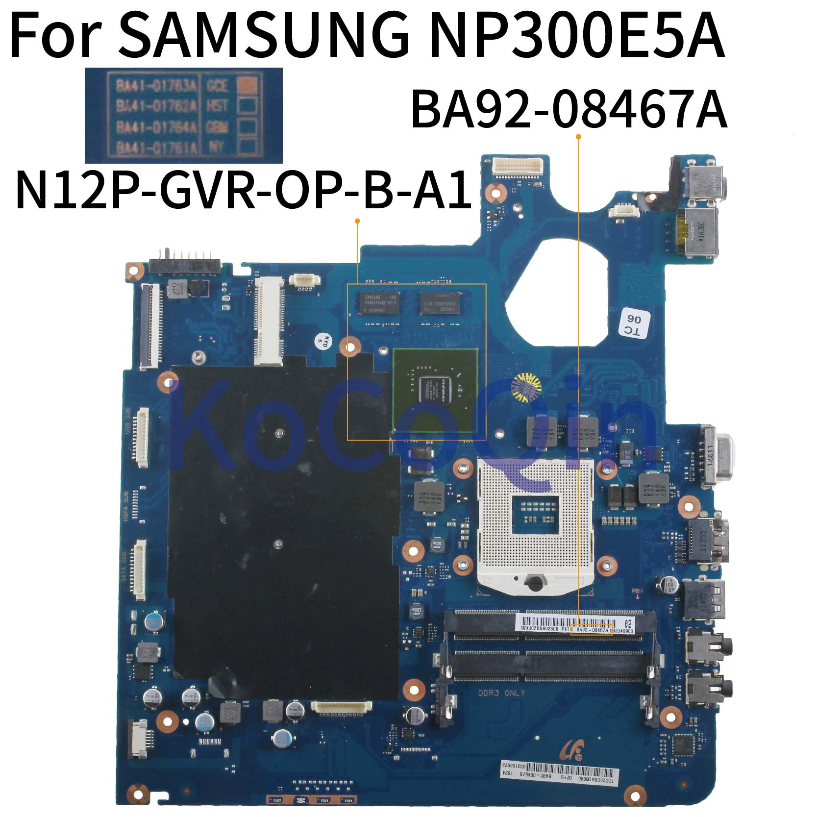KoCoQin Laptop Motherboard For SAMSUNG NP300E5A 300E5A NP-300E  Mainboard BA41-01762A BA92-08467A N12P-GVR-OP-B-A1 HM65