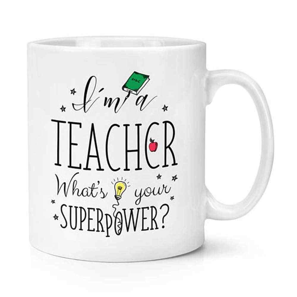 I/'m A Teacher What/'s Your Superpower Mug Teacher Gift School College Present
