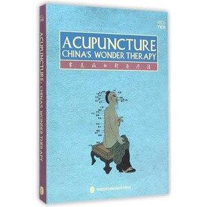 Акупунктура китайская чудо-терапия китайская медицина Книга по акупунктуре на английском языке