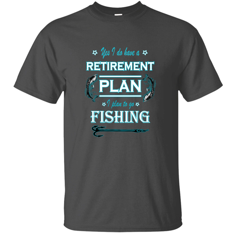 Crazy Fishing Is My Retirement Plan T-Shirt Man Leisure Tshirt Oversize S-5xl Hipster Pop Top Tee image
