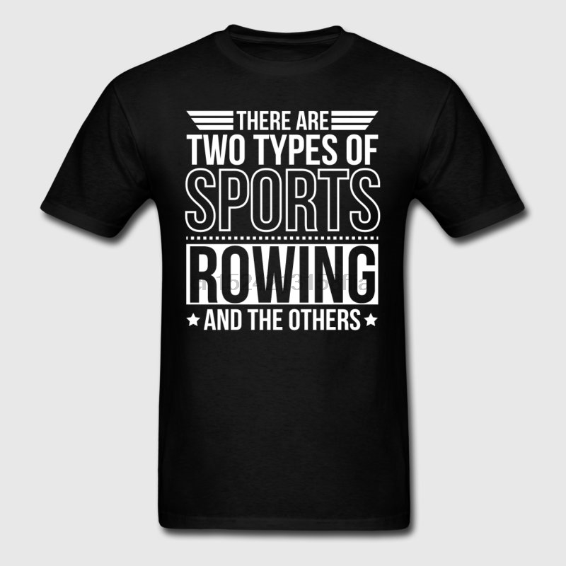 Fashion T Shirt For Men Homme Rowing There Are 2 Types Of Sporter Tshirt Letter Hiphop Top Camiseta Trend Clothing