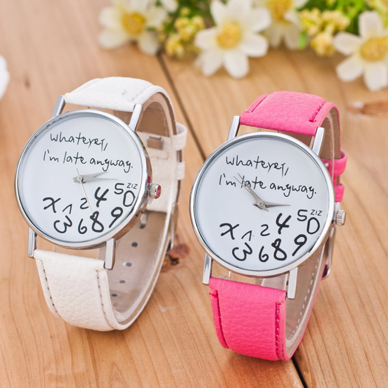 Whatever I am Late Anyway Letter Pattern Watches Fresh Leather Men Women Versatile Creative Watches Good-matching New Accessory