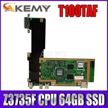 T100TAF Motherboard For Asus T100TAF Tablet Mainboard T100TAF Motherboard Test 100% OK Z3735F CPU 64GB SSD