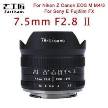 7 Ambachtslieden 7.5Mm F2.8 Ii Fisheye Lens Voor Sony E Mount Canon EOS M Mount Fuji Fx M4/3 mount Camera Handleiding Vaste Lens