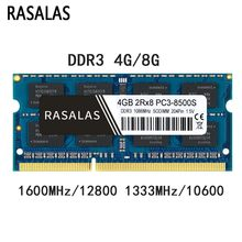 Rasalas 4GB 8G Oперативная Nамять DDR3 1066/1333/1600Mhz SO-DIMM Sodimm de Memória RAM Notebook 1.5v 204Pin Laptop Totalmente Compatível