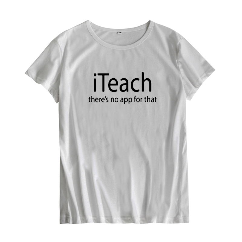 CbuCyi Women Teacher T-Shirt there's no app for that Text Printed Ladies Tee Shirt Femme Back to School Big Size T Shirt image