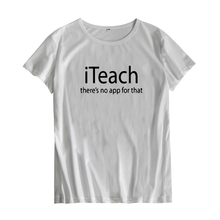 CbuCyi Women Teacher T-Shirt there's no app for that Text Printed Ladie