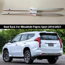 Dach Rack Für Mitsubishi Pajero Sport Montero sport 2016-2021 Schienen Bar Gepäck Träger Bars top Kreuz bar Rack schiene Boxen