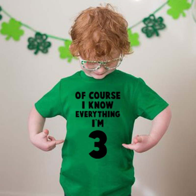 Of Course I Know Everything I'm 3 Kids Boys Girls 3rd Birthday Party T Shirt Fashion Toddler Casual T-shirts Children Funny Tops