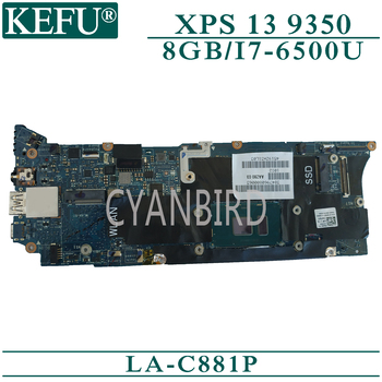 KEFU LA-C881P Poriginal mainboard for Dell XPS-13 9350 with 8GB-RAM I7-6500U Laptop motherboard