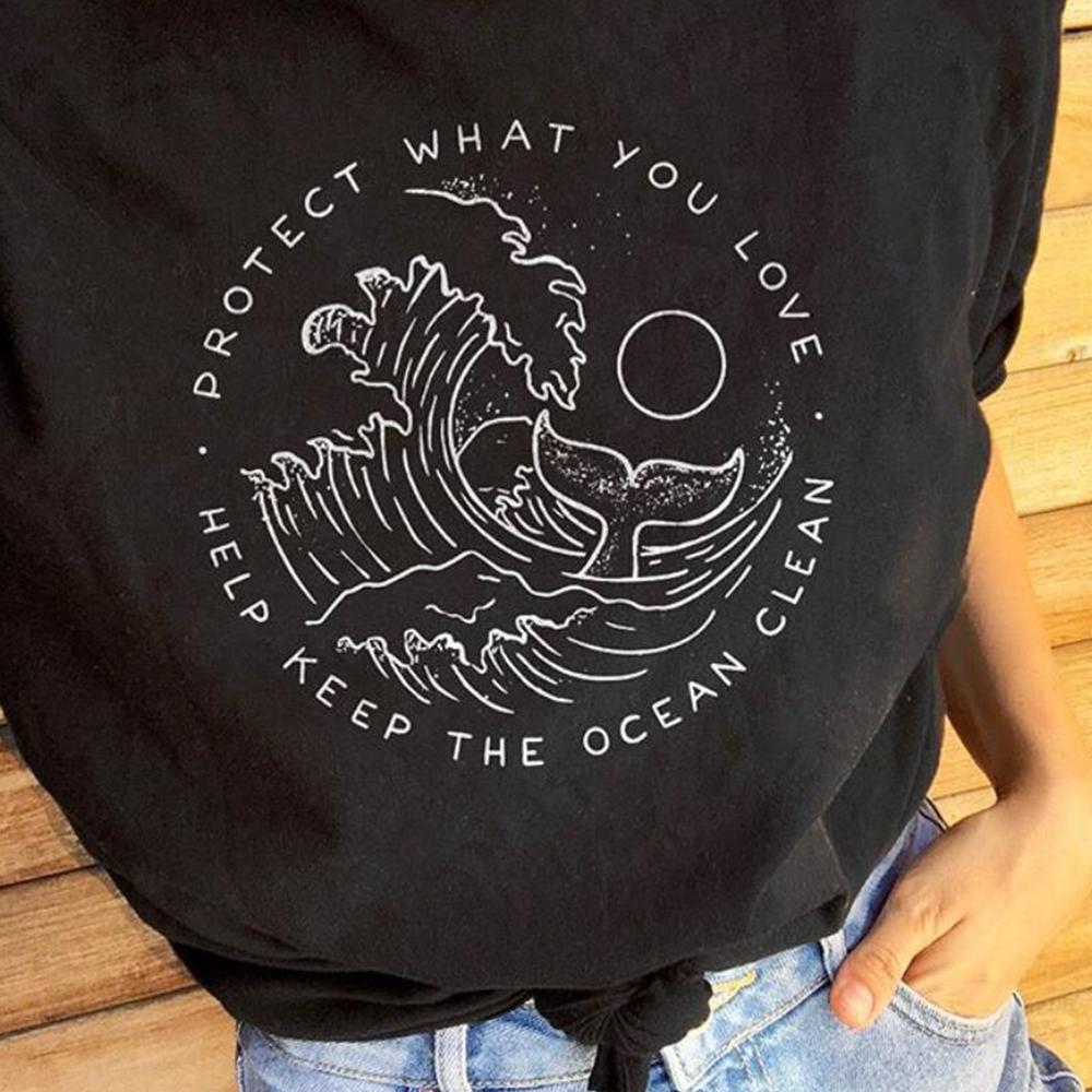 Help Keep The Ocean Clean Graphic Tees Women Protect What You Love Slogan Tshirt Save Whales T-shirt Girls Cotton Tops Drop Ship(China)