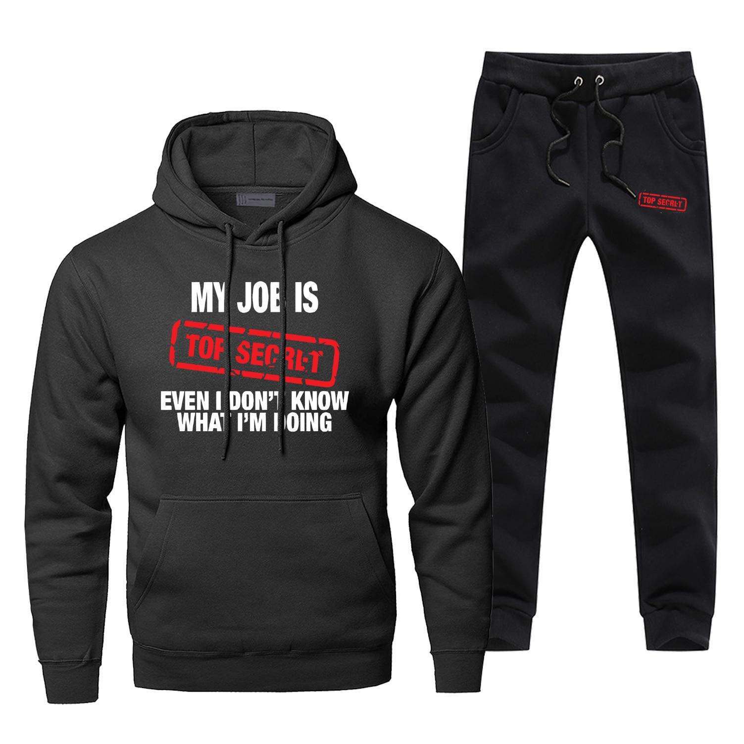 Funny My Job Is Top Secret Hoodies Pants Sets Men Fashion Joke Sweatshirt Men Hip Hop Streetwear Casual Sportswear Sweatpants