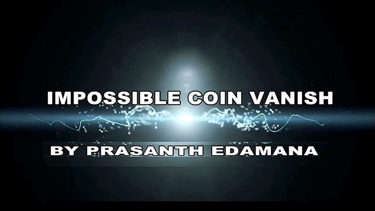 Impossible Coin Vanish By Prasanth Edamana-magic Tricks