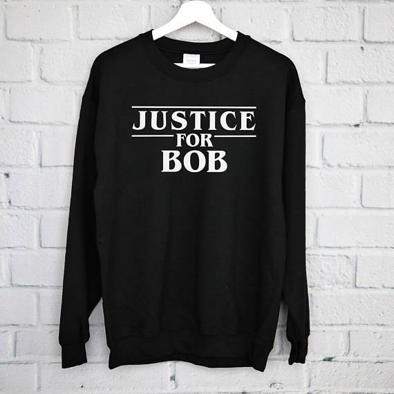 $11.99 Justice For Bob Sweatshirt, Stranger Things, The Upside Down, Eleven, Jim Hopper, Barbara, Stranger Things-E533