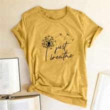 Dmuchawiec po prostu oddychać drukowane koszulki damskie letnie koszule damskie rękaw graficzny Tee Harajuku wycięcie pod szyją koszulki Mujer
