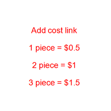 Add shipping fee or other cost  link .........$0.5 per piece