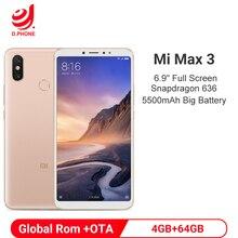 """Küresel Rom Xiao mi mi Max 3 4GB RAM 64GB ROM cep telefonu Snapdragon 636 Octa çekirdek 5500mAh 12MP + 5MP çift kamera 6.9 """"tam ekran"""