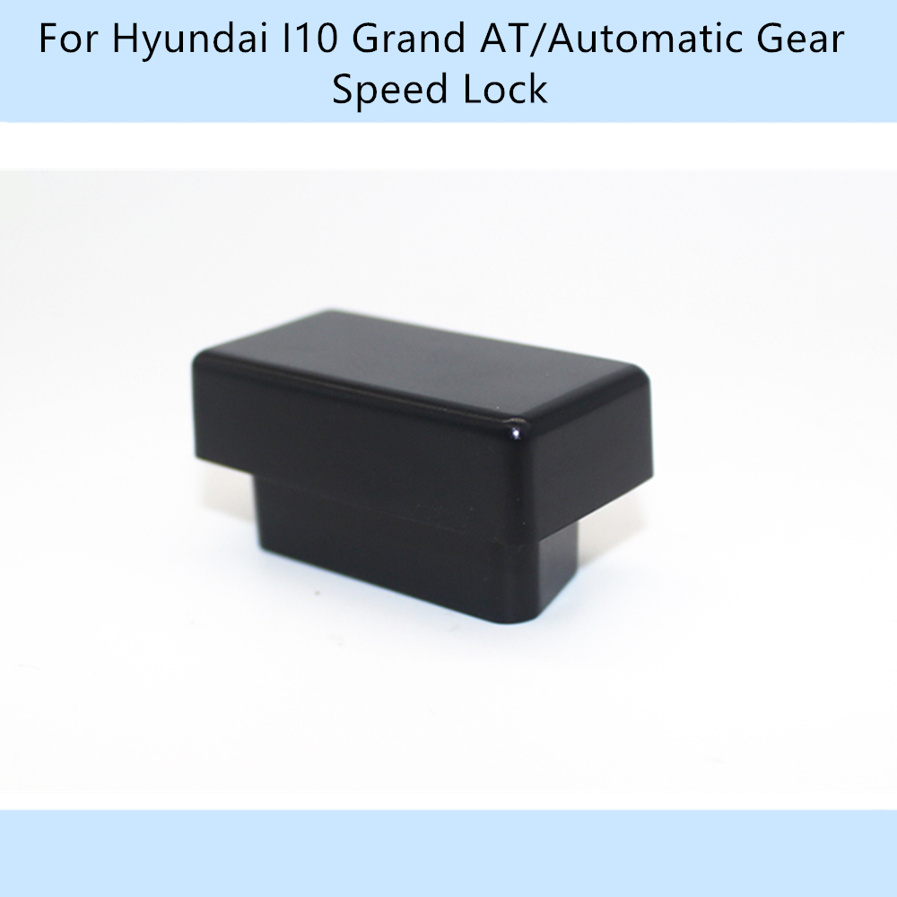Car OBD 10km/h Speed Lock Unlock Plug And Play  For Hyundai I10 Grand AT/Automatic Gear