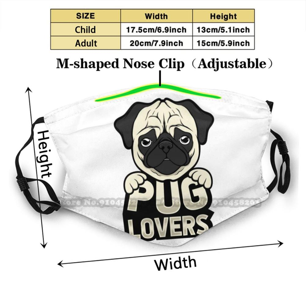 Pugs Lover - Cool Pug Shirt Washable Reusable Trendy Mouth Face Mask With Filters For Child Adult Dog Dogs Animal Pugs Cute Funn
