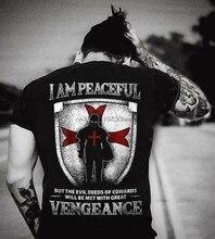 Knight templar t shirt-eu sou pacífica, mas as más ações de covardes serão atendidas com grande vingança