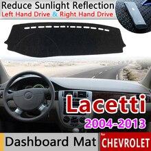 Для Chevrolet Lacetti Optra для Daewoo Nubira для Suzuki Forenza для Holden Viva Противоскользящий коврик для приборной панели Накладка аксессуары
