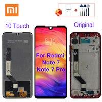 10 toque original para xiaomi redmi nota 7 display lcd tela de toque para redmi nota 7 pro lcd peças reposição com quadro
