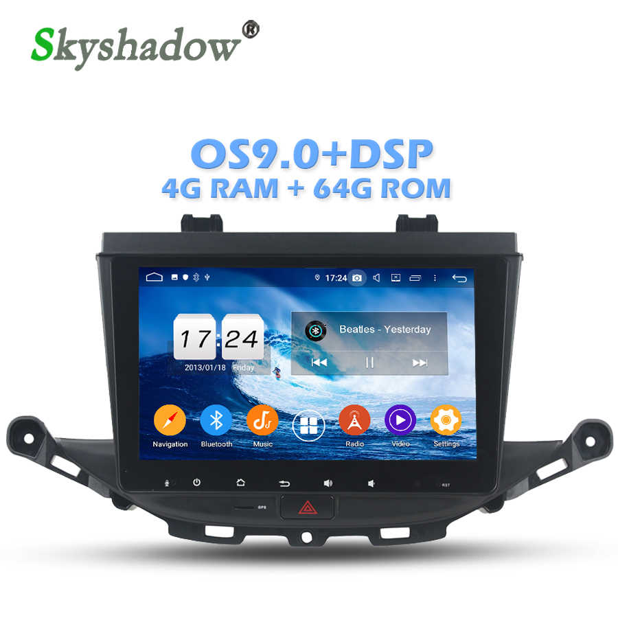 DSP IPS  screen  Android 9.0 4GB +64GB + 8 Core Car DVD Player GPS map Radio wifi Bluetooth 4.2 For Opel ASTRA K 2016 2017