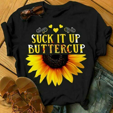 SUCK IT UP BUTTERCUP Sunflower T-shirt for women letter printed tshirts casual summer short sleeve