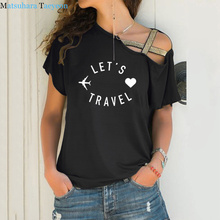 Let's Travel T-shirt 2020 Summer Hip Hop Women Tshirt Cotton