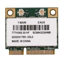 Bcm943228hmb 2.4g/5ghz banda dupla wifi cartão 300mbps bluetooth 4.0 meio mini pci-e cartão portátil sem fio wlan cartão