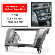 Doppel Din Radio Fascia für NISSAN X-Trail/Qashkai/Rogue 2014 + Panel Dash Mount Installation Trim kit Gesicht Schwarz Rahmen GPS(China)