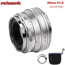 Pergear 25mm f1.8 manuel ana Lens tüm tek serisi Fujifilm için Sony e mount ve mikro 4/3 kamera A7 A7II A7R XT3 XT20