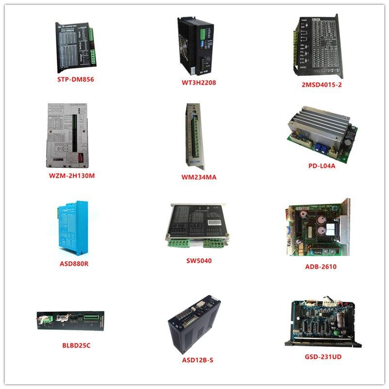 Used STP-DM856| WT3H2208| 2MSD4015-2| WZM-2H130M| WM234MA| PD-L04A| ASD880R| SW5040| ADB-2610| BLBD25C| ASD12B-S| GSD-231UD