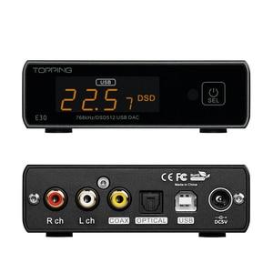 Image 5 - Topping E30 Hi Res 32Bit/768kHz DSD512 DAC AK4493 DAC Chip Support USB/Optical/Coaxial input compact and elegant DAC